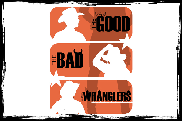 The Good, the Bad, and the Wranglers Picture