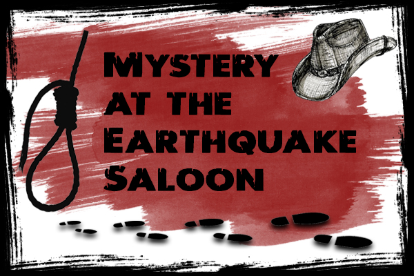 Mystery at the Earthquake Saloon Picture